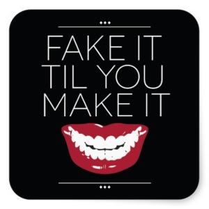 fake_it_til_you_make_it